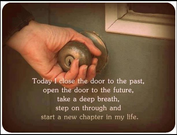 Today I will close the door to the past